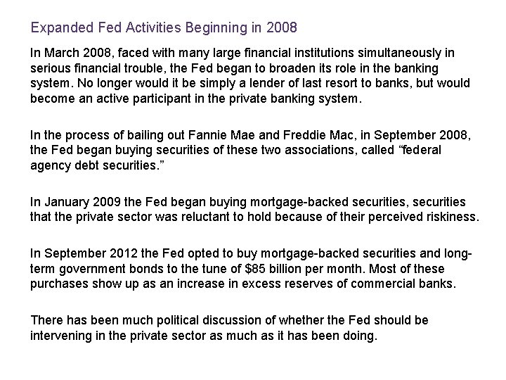Expanded Fed Activities Beginning in 2008 In March 2008, faced with many large financial