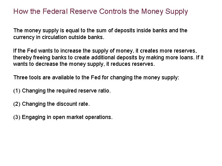 How the Federal Reserve Controls the Money Supply The money supply is equal to