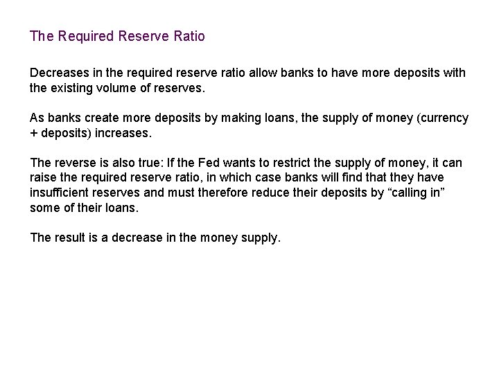 The Required Reserve Ratio Decreases in the required reserve ratio allow banks to have