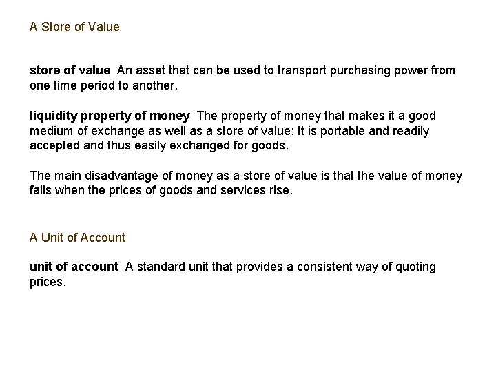 A Store of Value store of value An asset that can be used to