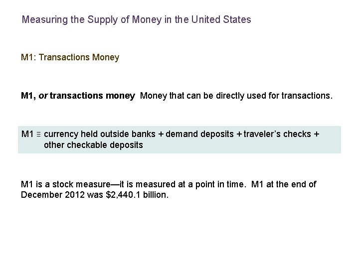 Measuring the Supply of Money in the United States M 1: Transactions Money M