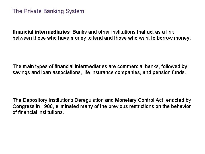 The Private Banking System financial intermediaries Banks and other institutions that act as a