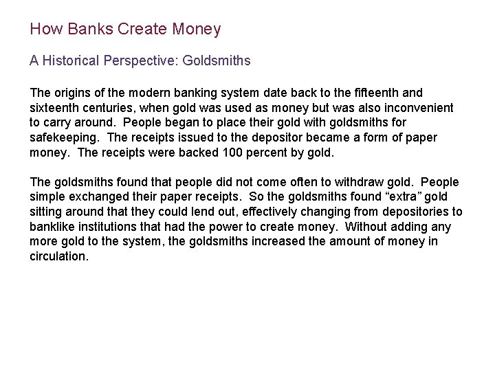 How Banks Create Money A Historical Perspective: Goldsmiths The origins of the modern banking