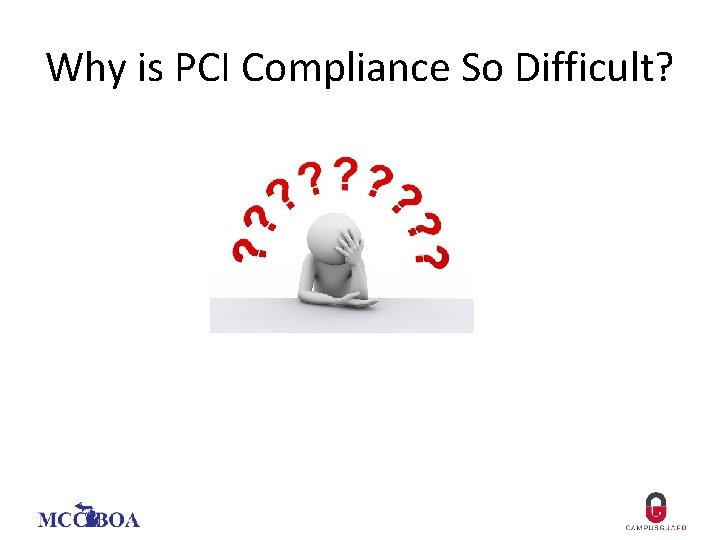 Why is PCI Compliance So Difficult?