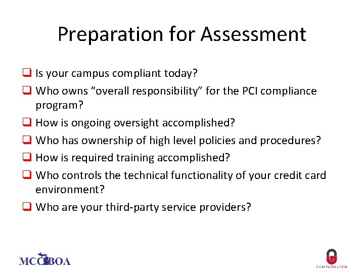 "Preparation for Assessment q Is your campus compliant today? q Who owns ""overall responsibility"""
