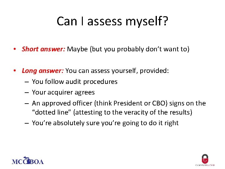 Can I assess myself? • Short answer: Maybe (but you probably don't want to)