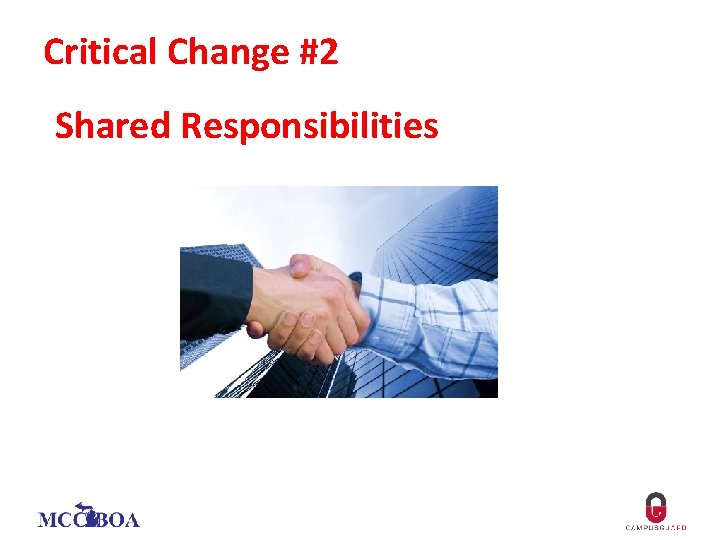 Critical Change #2 Shared Responsibilities
