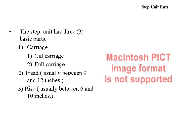 Step Unit Parts • The step unit has three (3) basic parts. 1) Carriage