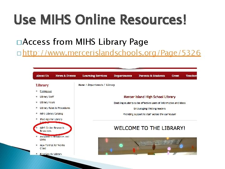 Use MIHS Online Resources! � Access from MIHS Library Page � http: //www. mercerislandschools.