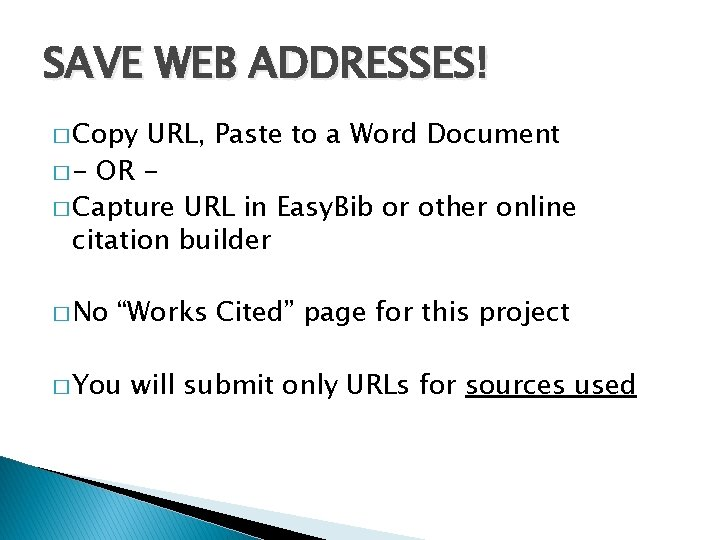 SAVE WEB ADDRESSES! � Copy URL, Paste to a Word Document � - OR