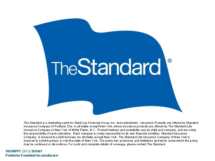 The Standard is a marketing name for Stan. Corp Financial Group, Inc. and subsidiaries.