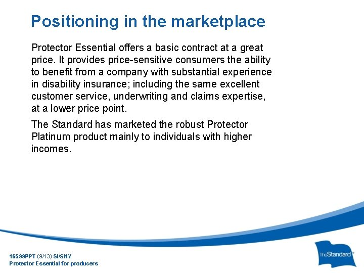 Positioning in the marketplace Protector Essential offers a basic contract at a great price.
