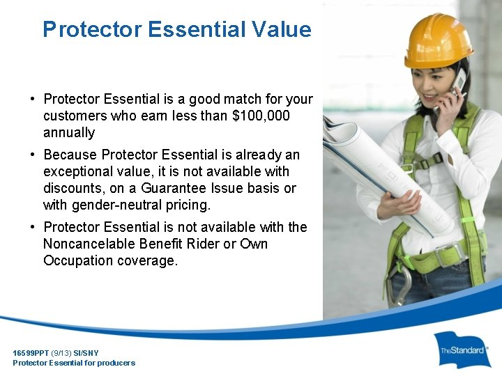Protector Essential Value • Protector Essential is a good match for your customers who