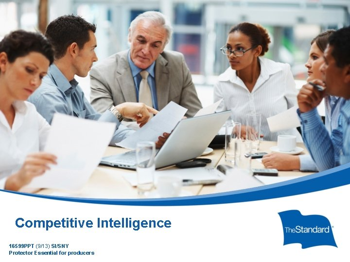 Competitive Intelligence 16599 PPT (9/13) SI/SNY Protector producers © 2010 Essential Standard for Insurance