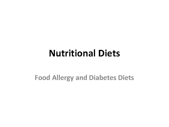 Nutritional Diets Food Allergy and Diabetes Diets