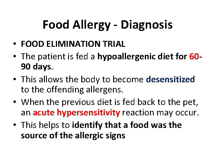 Food Allergy - Diagnosis • FOOD ELIMINATION TRIAL • The patient is fed a