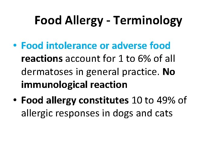 Food Allergy - Terminology • Food intolerance or adverse food reactions account for 1