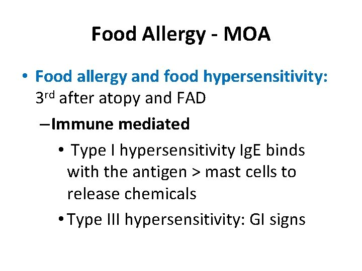 Food Allergy - MOA • Food allergy and food hypersensitivity: 3 rd after atopy