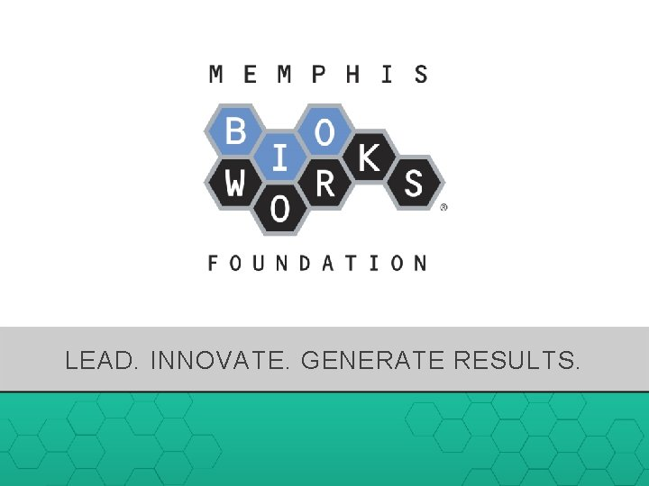 LEAD. INNOVATE. GENERATE RESULTS.