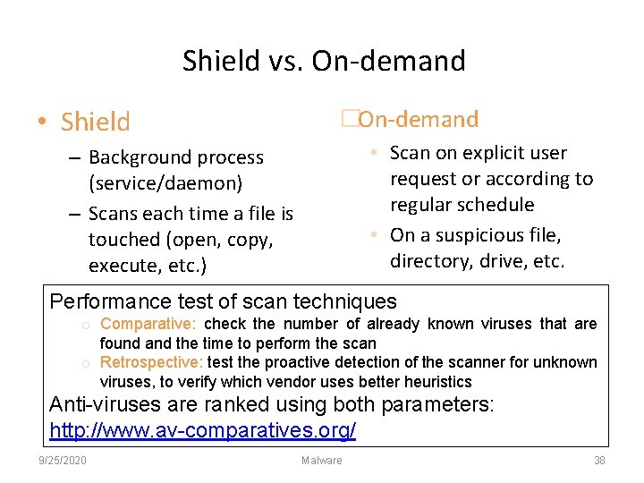 Shield vs. On-demand • Shield �On-demand • Scan on explicit user request or according