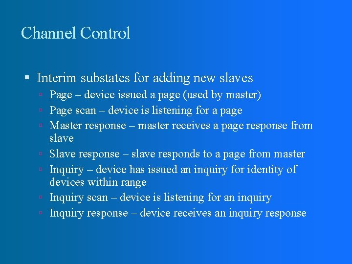 Channel Control Interim substates for adding new slaves Page – device issued a page
