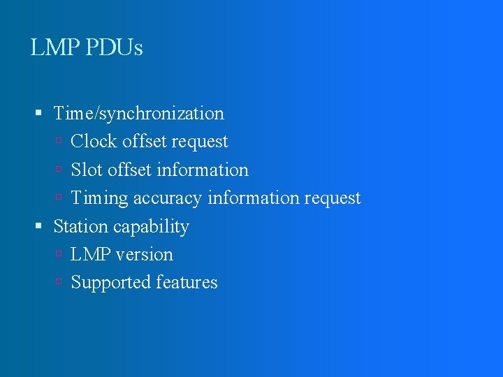 LMP PDUs Time/synchronization Clock offset request Slot offset information Timing accuracy information request Station