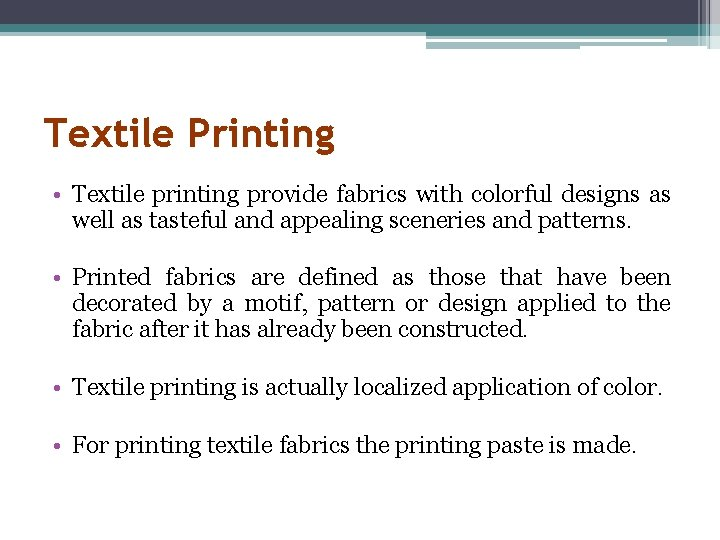 Textile Printing • Textile printing provide fabrics with colorful designs as well as tasteful