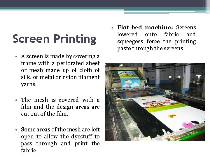 Screen Printing • A screen is made by covering a frame with a perforated