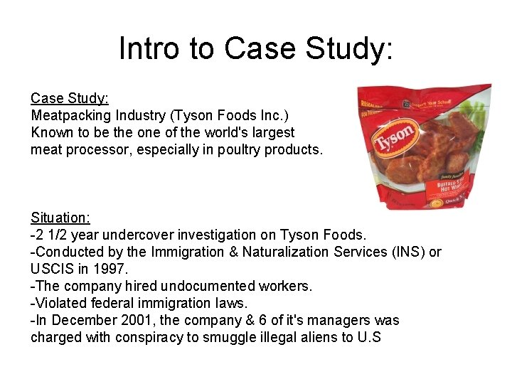 Intro to Case Study: Meatpacking Industry (Tyson Foods Inc. ) Known to be the