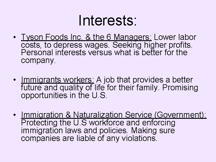 Interests: • Tyson Foods Inc. & the 6 Managers: Lower labor costs, to depress