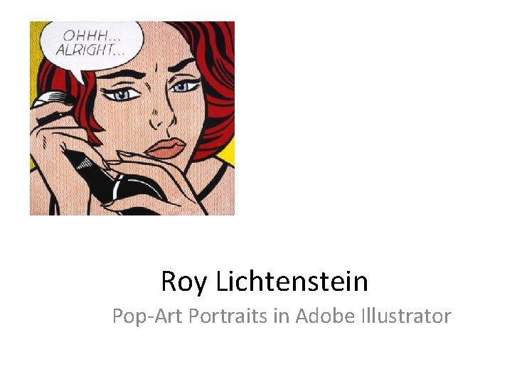 Roy Lichtenstein Pop-Art Portraits in Adobe Illustrator