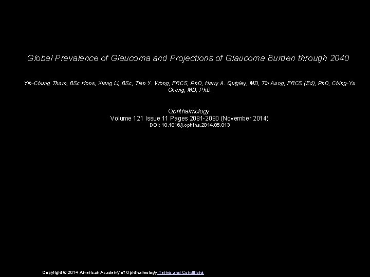 Global Prevalence of Glaucoma and Projections of Glaucoma Burden through 2040 Yih-Chung Tham, BSc