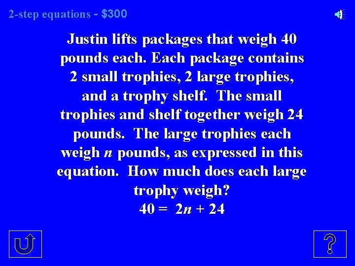 2 -step equations - $300 Justin lifts packages that weigh 40 pounds each. Each