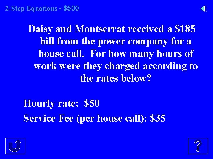 2 -Step Equations - $500 Daisy and Montserrat received a $185 bill from the