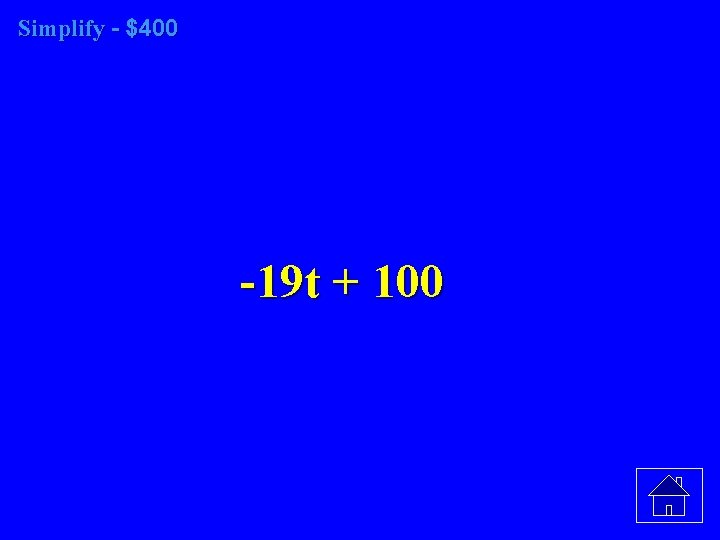 Simplify - $400 -19 t + 100