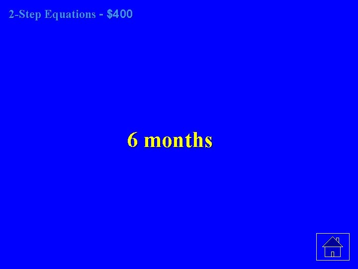 2 -Step Equations - $400 6 months