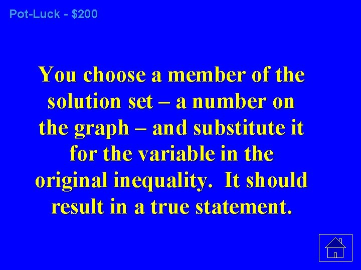 Pot-Luck - $200 You choose a member of the solution set – a number