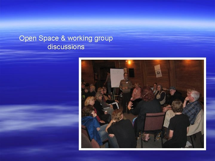 Open Space & working group discussions
