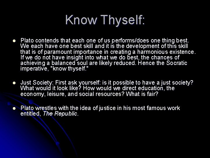 Know Thyself: l Plato contends that each one of us performs/does one thing best.