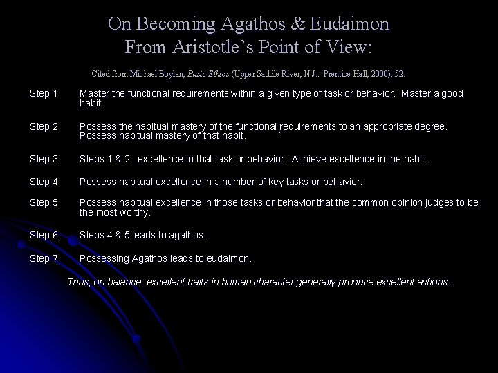 On Becoming Agathos & Eudaimon From Aristotle's Point of View: Cited from Michael Boylan,