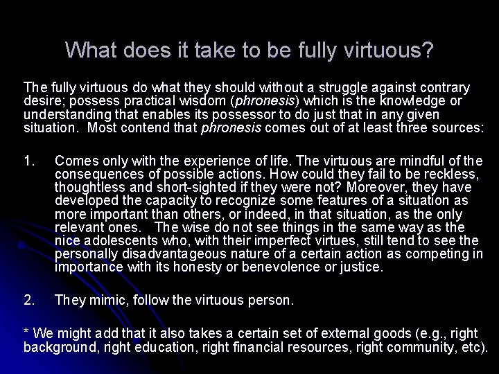 What does it take to be fully virtuous? The fully virtuous do what they