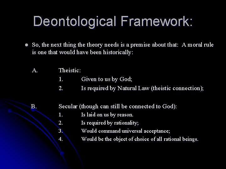 Deontological Framework: l So, the next thing theory needs is a premise about that: