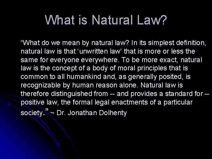 """What is Natural Law? """"What do we mean by natural law? In its simplest"""