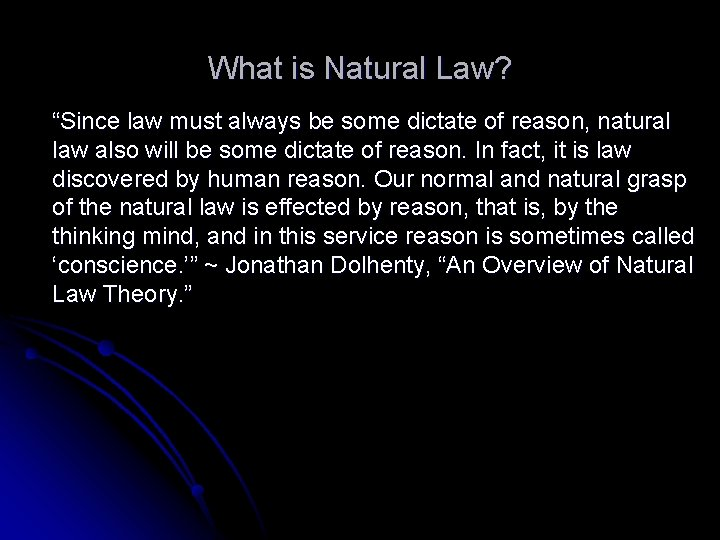 """What is Natural Law? """"Since law must always be some dictate of reason, natural"""