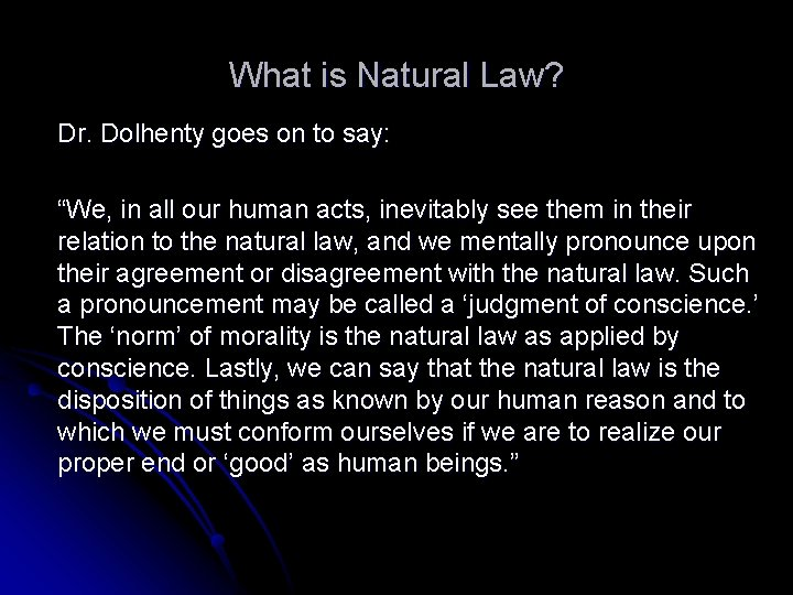 """What is Natural Law? Dr. Dolhenty goes on to say: """"We, in all our"""