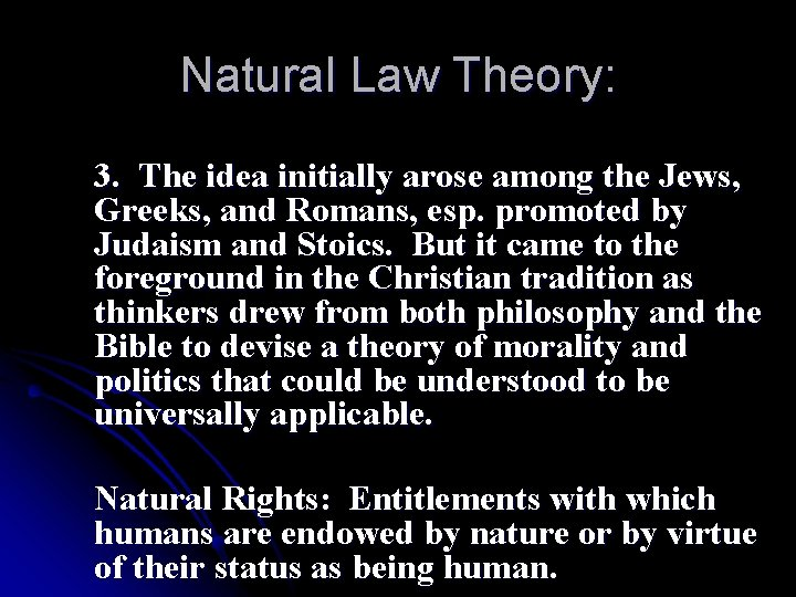 Natural Law Theory: 3. The idea initially arose among the Jews, Greeks, and Romans,