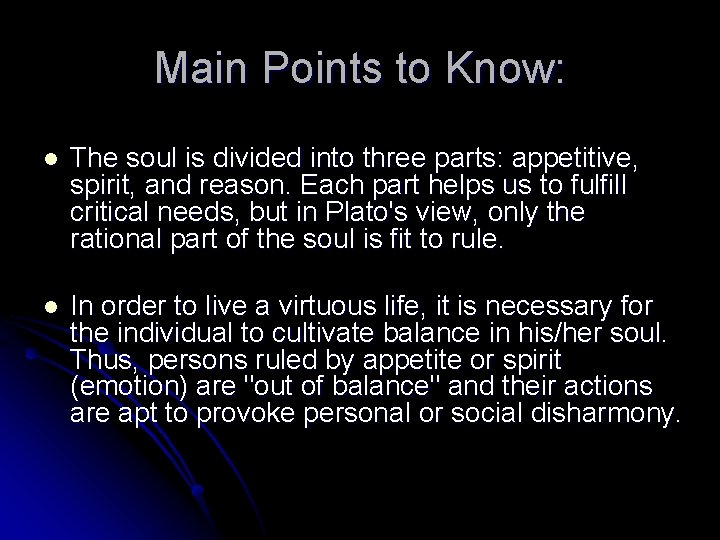 Main Points to Know: l The soul is divided into three parts: appetitive, spirit,
