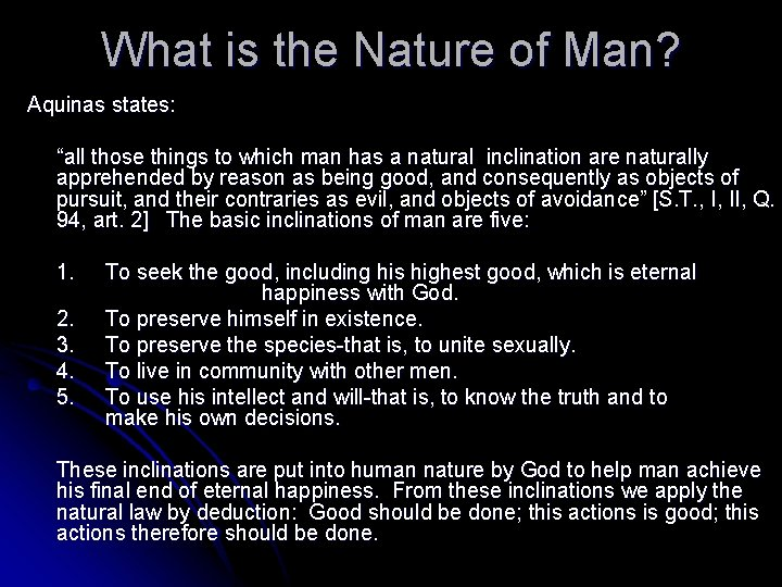 """What is the Nature of Man? Aquinas states: """"all those things to which man"""