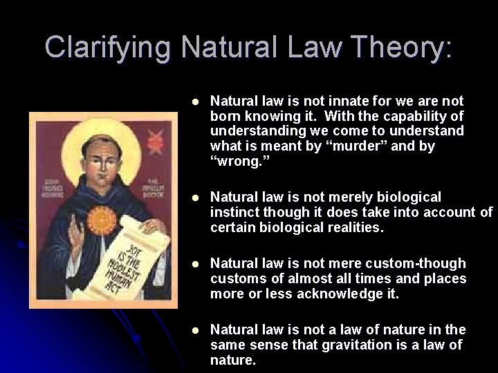 Clarifying Natural Law Theory: l Natural law is not innate for we are not