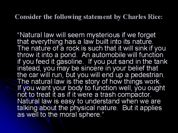"""Consider the following statement by Charles Rice: """"Natural law will seem mysterious if we"""